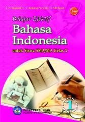 Belajar_Efektif_Bahasa_Indonesia_Kelas_10_E_Kusnadi_H_Andang_Purwoto_Siti_Aisah_2009.pdf