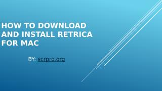 How to download and install Retrica for Mac.pptx
