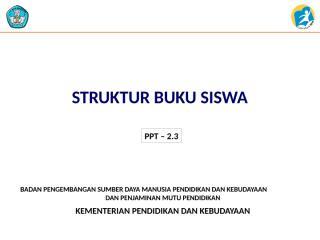 2.3 Struktur Buku Siswa.pptx