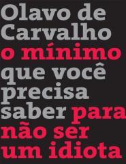 O mínimo que você precisa saber para não ser um idiota - Olavo de Carvalho.pdf