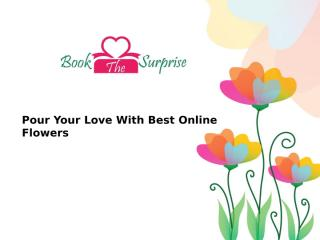 Pour Your Love With Best Online Flowers.pptx