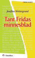 Josefina Wettergrund - Tant Fridas minnesblad [ prosa ] [1a tryckta utgåva 1866, Senaste tryckta utgåva =, 155 s. ].pdf