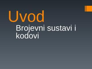 ref- Brojevni sustavi i kodovi; DPranjic; DBarukčić.ppt