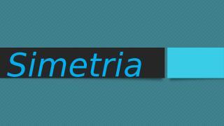 Simetria - 2018-10-16.pptx