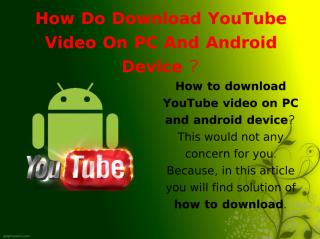 How to download YouTube video on PC and android device_.pdf