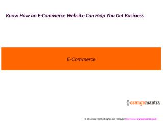 Know How an E-Commerce Website Can Help You Get Business.ppt