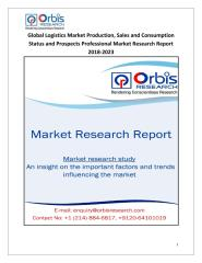 Global Logistics Market Production, Sales and Consumption Status and Prospects Professional Market Research Report 2018-2023.pdf