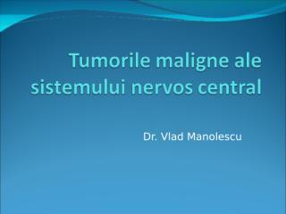 Tumorile maligne ale sistemului nervos central.ppt