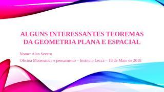 Teoremas de Geometria Plana e Espacial - Alan Severo.pptx